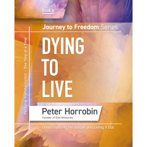 Journey to Freedom Series - Dying to Live