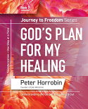 Journey to Freedom Series - God's Plan for my Healing