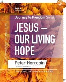 Journey to Freedom Series - Jesus Our Living Hope