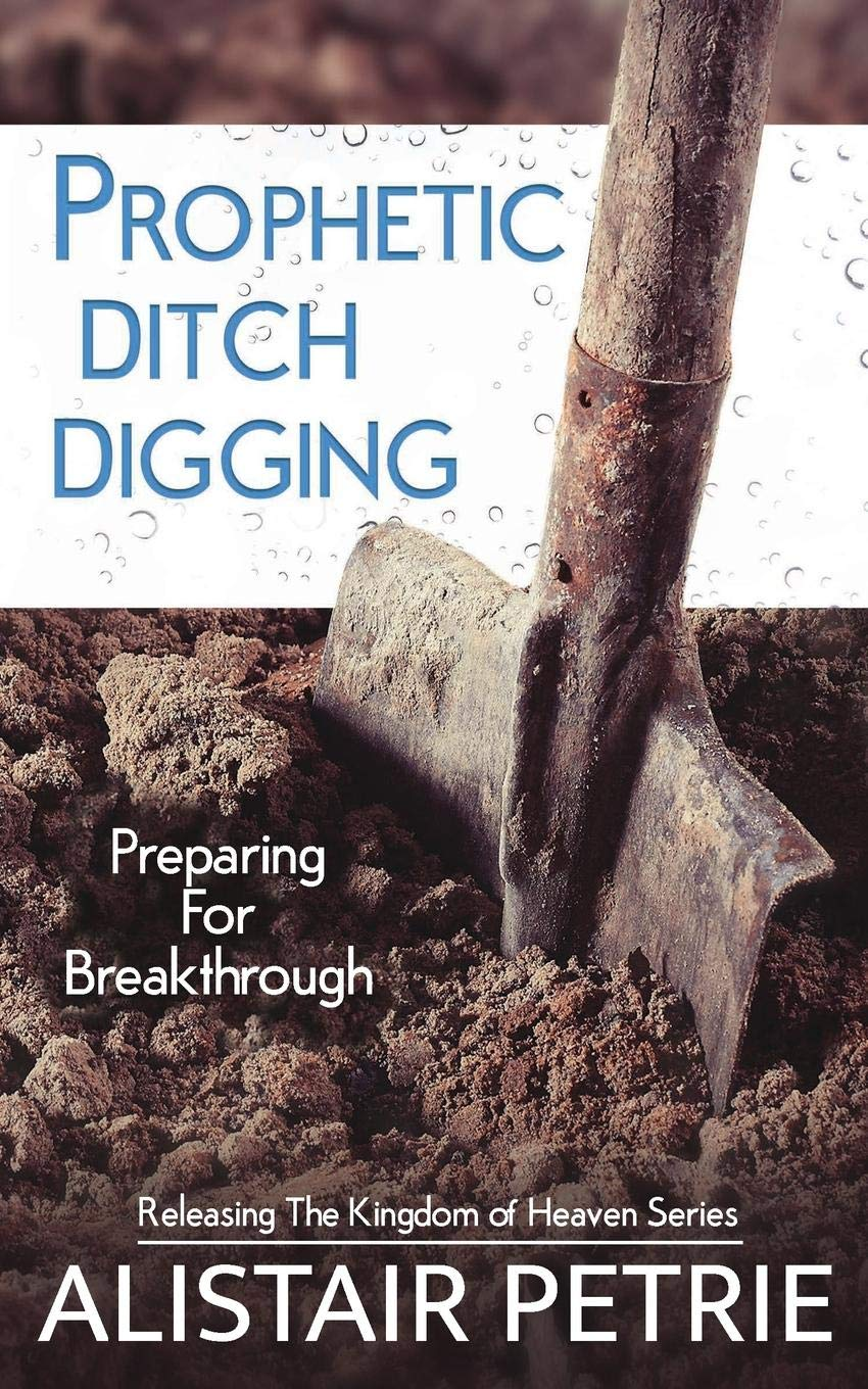 Prophetic Ditch Digging