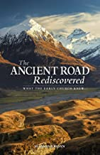 Ancient Road Rediscovered: What the Early Church Knew