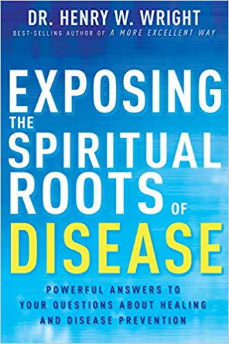 Exposing The Spiritual Roots of Disease