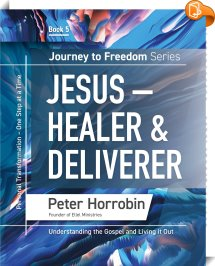 Journey to Freedom -Jesus Healer and Deliverer