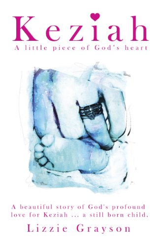 Keziah: A Little Piece of God's Heart
