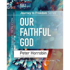 Journey to Freedom Series - Our Faithful God