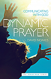 Dynamic Prayer: Communicating with God